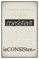 Humorous Poster - Consistently Inconsistent - Neutral
