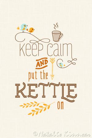 Keep Calm And Put The Kettle On - Natalie Kinnear Photography
